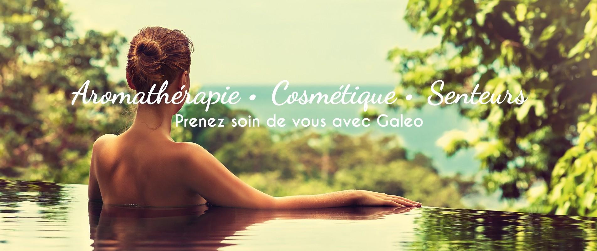Galeo : aromathérapie, cosmétiques et senteurs. Prenez soin de vous avec Galeo