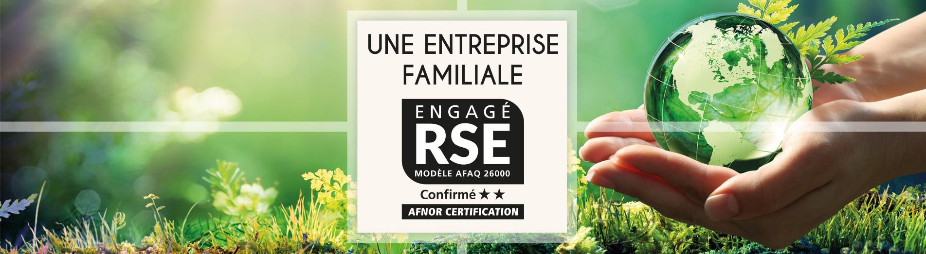 Nous sommes labellisés « Engagé RSE » (Responsabilité Sociétale et Environnementale des Entreprises) niveau «confirmé» par AFNOR Certification
